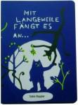 Bilderbuch, Mit Langeweile fängt es an...25.- 2012